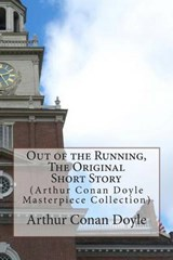 Out of the Running, the Original Short Story | Arthur Conan Doyle |