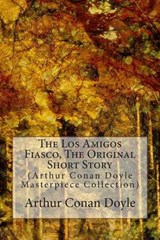 The Los Amigos Fiasco, the Original Short Story | Arthur Conan Doyle |