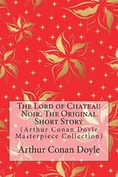 The Lord of Chateau Noir, the Original Short Story