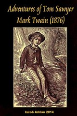 Adventures of Tom Sawyer Mark Twain (1876) | Iacob Adrian |