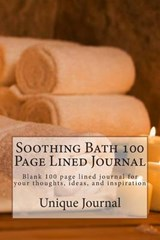Soothing Bath 100 Page Lined Journal | Unique Journal |