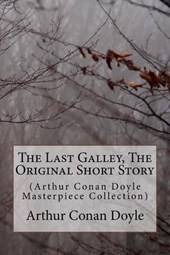 The Last Galley, the Original Short Story