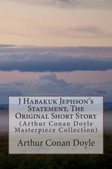J Habakuk Jephson's Statement, the Original Short Story | Arthur Conan Doyle |