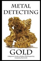 Metal Detecting Gold | Mark Smith |