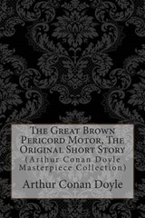 The Great Brown Pericord Motor, the Original Short Story | Arthur Conan Doyle |