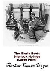 The Gloria Scott, Sherlock Holmes