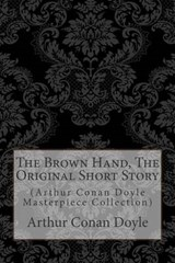 The Brown Hand, the Original Short Story | Arthur Conan Doyle |