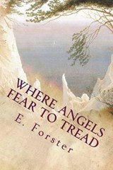 Where Angels Fear to Tread | E. M. Forster |