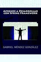Aprende a Desarrollar con Spring Framework