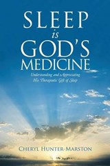 Sleep Is God's Medicine | Cheryl Hunter-marston |