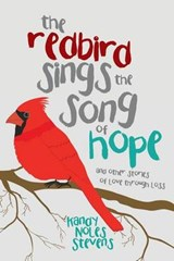 The Redbird Sings the Song of Hope | Kandy Noles Stevens |