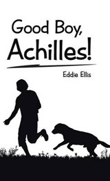Good Boy, Achilles! | Eddie Ellis |