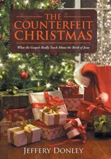 The Counterfeit Christmas | Jeffery Donley |
