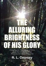 The Alluring Brightness of His Glory | R. L. Coursey |