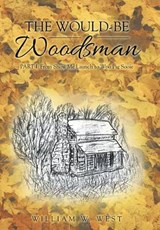 The Would-be Woodsman, Part One | William W. West |