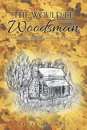 The Would-be Woodsman, Part One