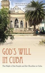 God?s Will in Cuba | Daniel Fulton |