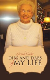 Dibs and Dabs of My Life | Gertrude Coulter |