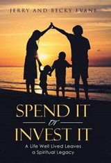 Spend It or Invest It | Jerry And Becky Evans |