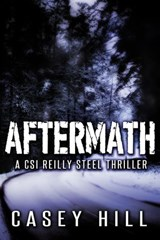 Aftermath - CSI Reilly Steel #6 | Casey Hill |
