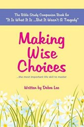Making Wise Choices...the Most Important Life Skill to Master