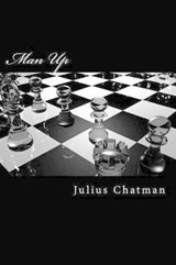 Man Up | Julius R. Chatman |