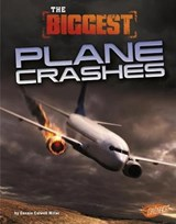 The Biggest Plane Crashes | Connie Colwell Miller |
