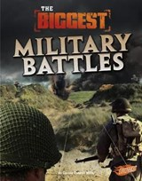 The Biggest Military Battles | Connie Colwell Miller |