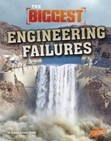 The Biggest Engineering Failures | Connie Colwell Miller |