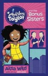 Squishy Taylor and the Bonus Sisters | Ailsa Wild |