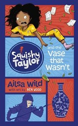 Squishy Taylor and the Vase That Wasn't | Ailsa Wild |