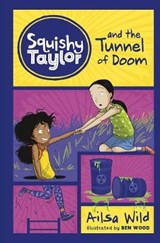 Squishy Taylor and the Tunnel of Doom | Ailsa Wild |