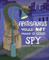 An Apatosaurus Would Not Make a Good Spy