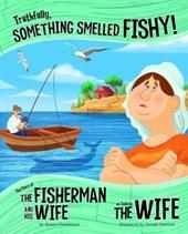 Truthfully, Something Smelled Fishy!