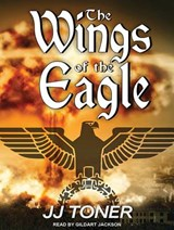 The Wings of the Eagle | Jj Toner |