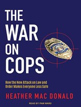 The War on Cops | Heather Mac Donald |