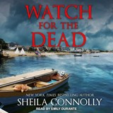 Watch for the Dead | Sheila Connolly |