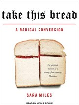 Take This Bread | Sara Miles |