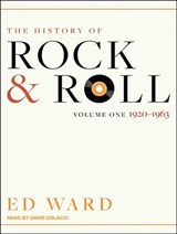 The History of Rock & Roll | Ed Ward |