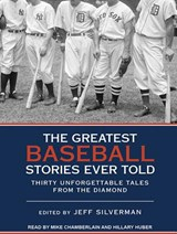 The Greatest Baseball Stories Ever Told | Jeff Silverman |