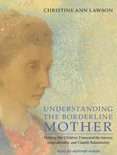 Understanding the Borderline Mother