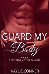 Guard My Body Book 1 | Kaylie Conner |