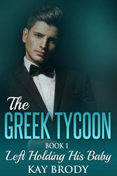 Left Holding His Baby (The Greek Tycoon, #1) | Kay Brody |