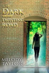 A Dark and Twisting Road | Melody Taylor |