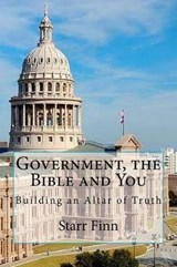 Government, the Bible and You | Starr Finn |