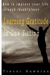 Gratitude & Thankfulness Course in One Sitting