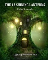 The 12 Shining Lanterns | Ms Cathy Paula Stronach |