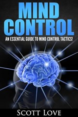 Mind Control for Beginners | Scott Love |