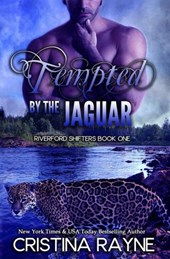 Tempted by the Jaguar: Transformation and Revelation (Riverford Shifters, #1)