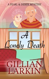 A Lonely Death (A Pearl And Derek Mystery, #1)
